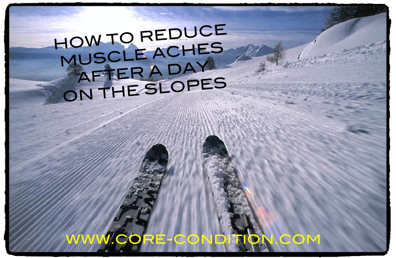 How to Reduce Muscle Aches after a Day on the Slopes