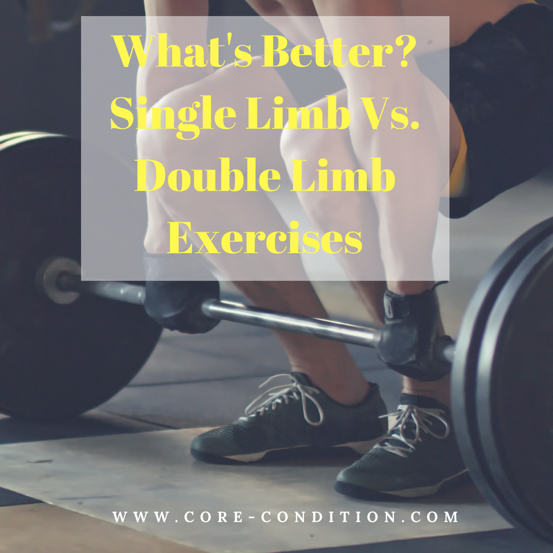 What's Better? Single Limb Vs. Double Limb Exercises
