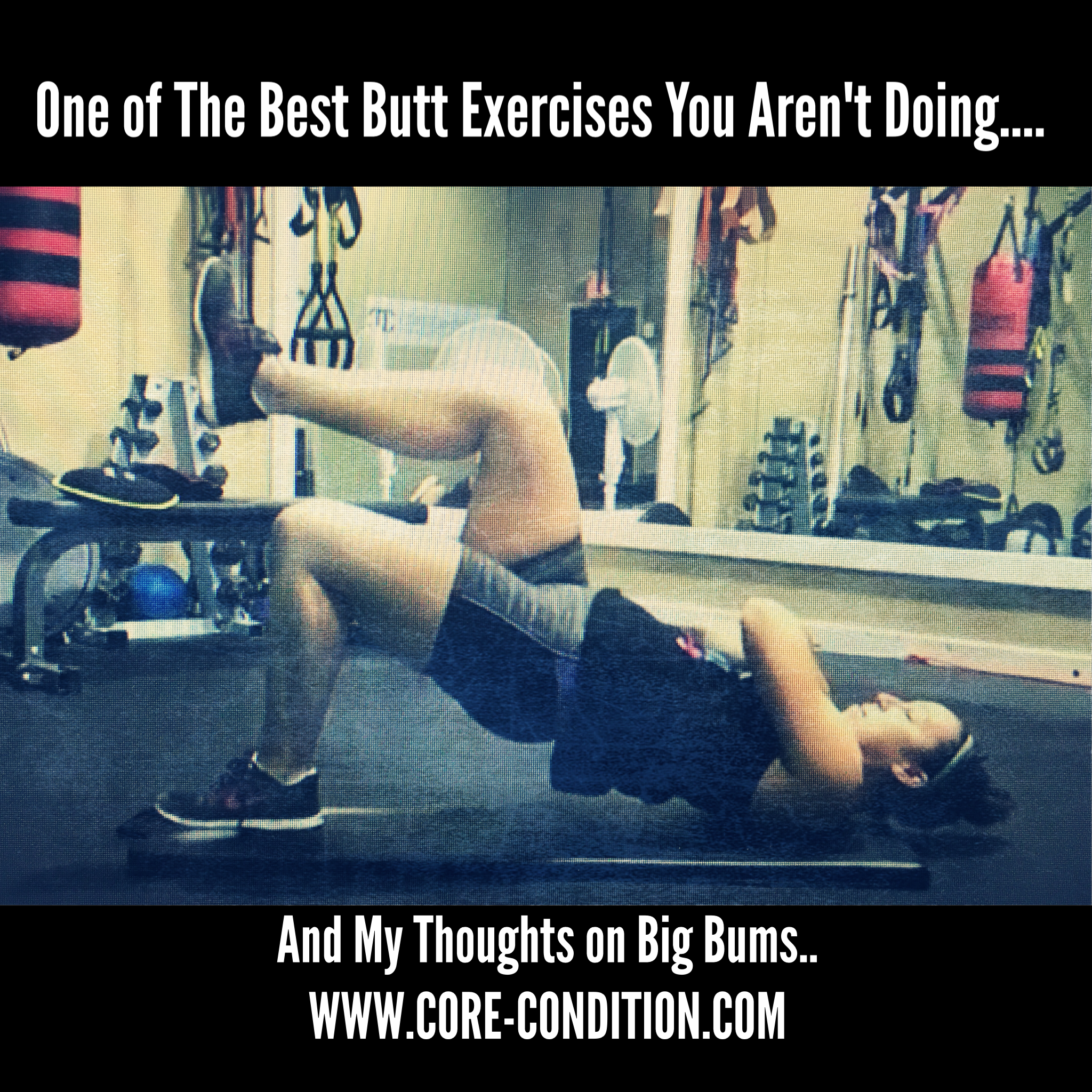 One of The Best Butt Exercise You Are Not Doing… And My Thoughts On Big Bums