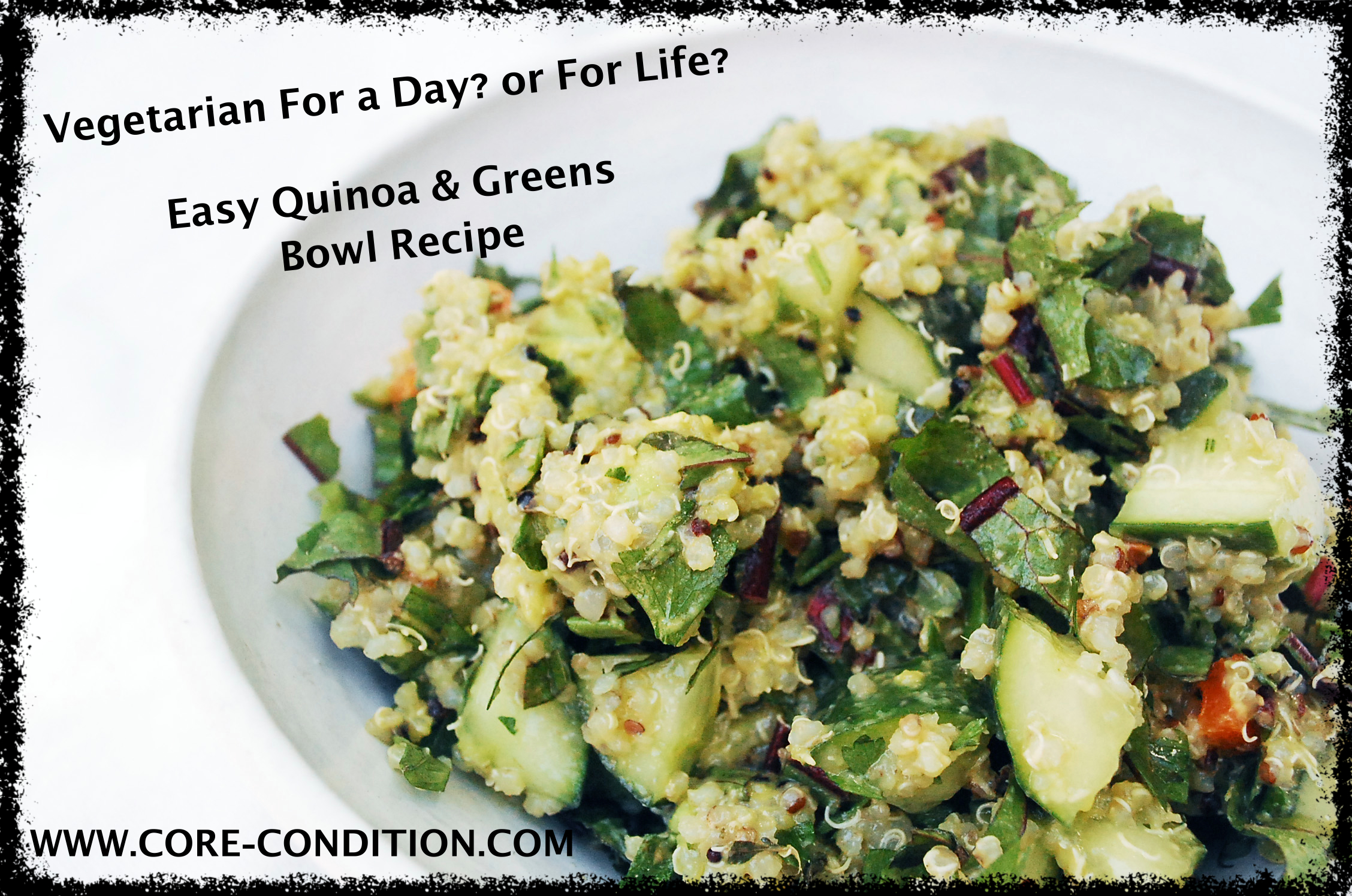Vegetarian For a Day? Try This Easy Quinoa & Greens Bowl
