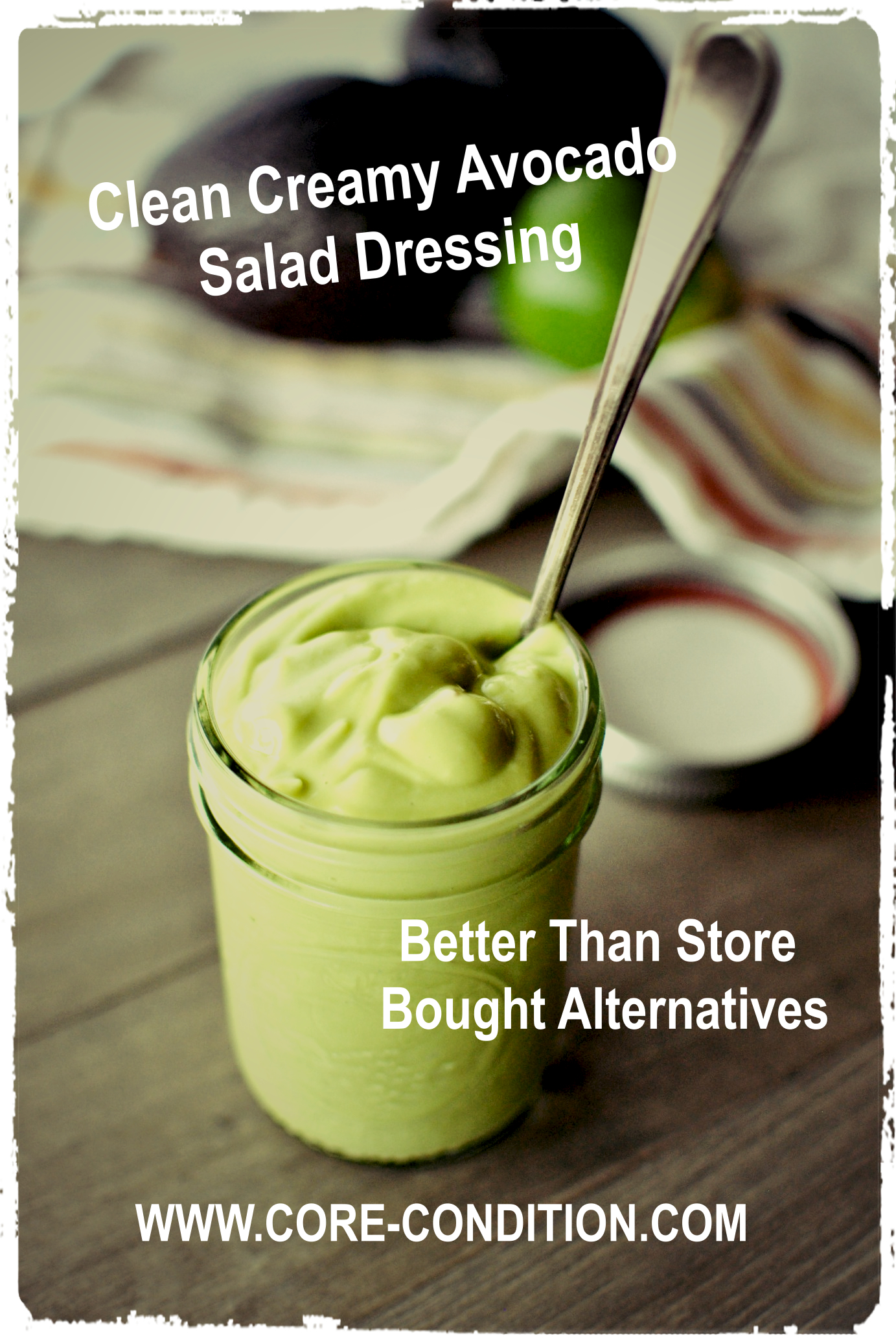 Clean Creamy Avocado Salad Dressing – Better Than Store Bought Alternatives