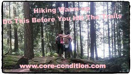Pre-Hiking Warm-Up – Do This Before You Hit The Trails